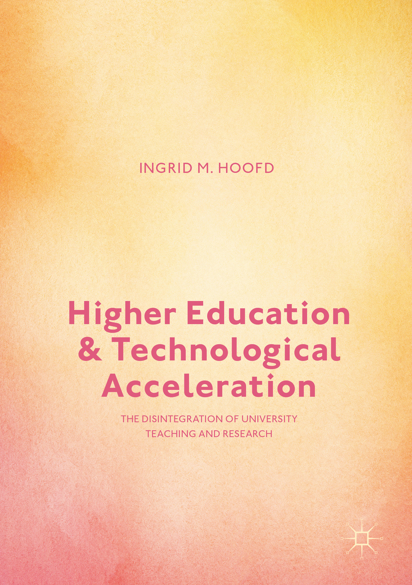 Hoofd, Ingrid M. - Higher Education and Technological Acceleration, ebook