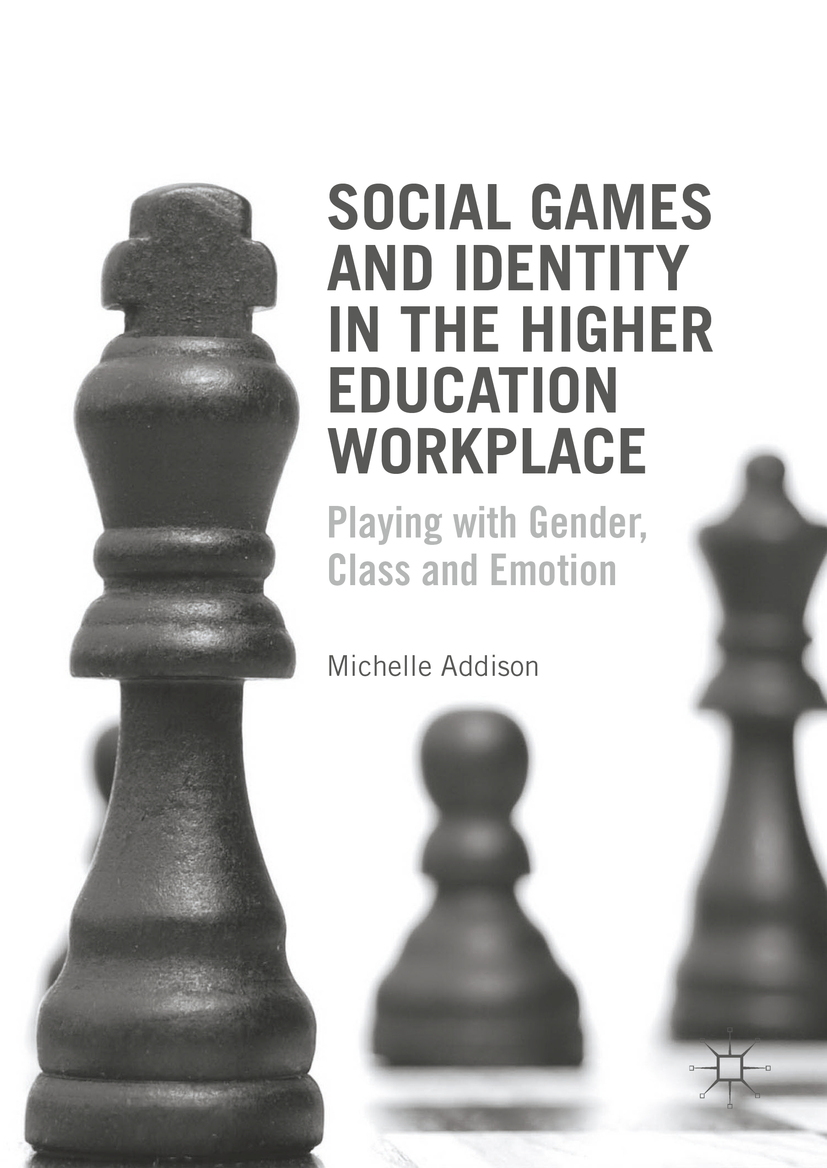 Addison, Michelle - Social Games and Identity in the Higher Education Workplace, ebook
