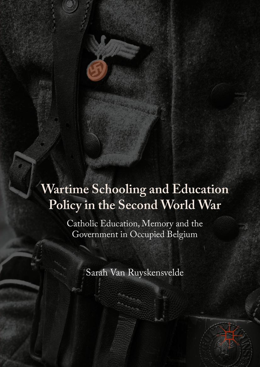 Ruyskensvelde, Sarah Van - Wartime Schooling and Education Policy in the Second World War, ebook