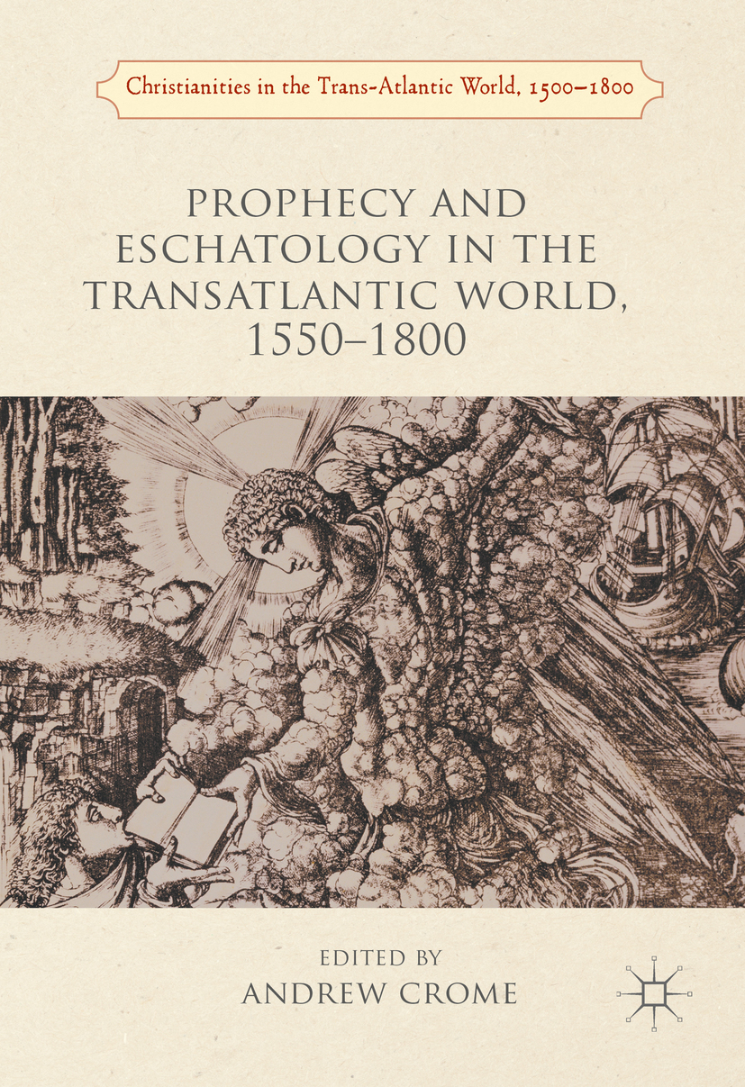 Crome, Andrew - Prophecy and Eschatology in the Transatlantic World, 1550−1800, ebook