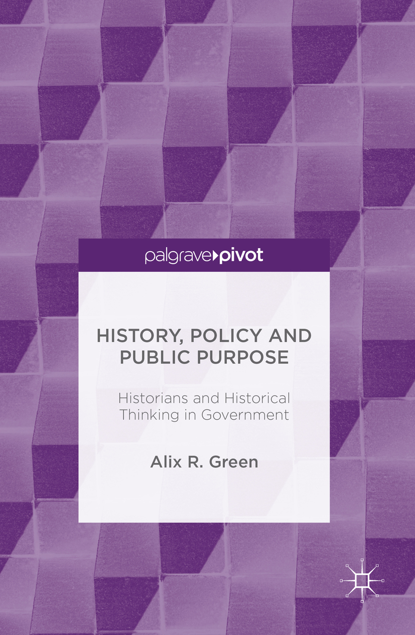 Green, Alix R. - History, Policy and Public Purpose, ebook