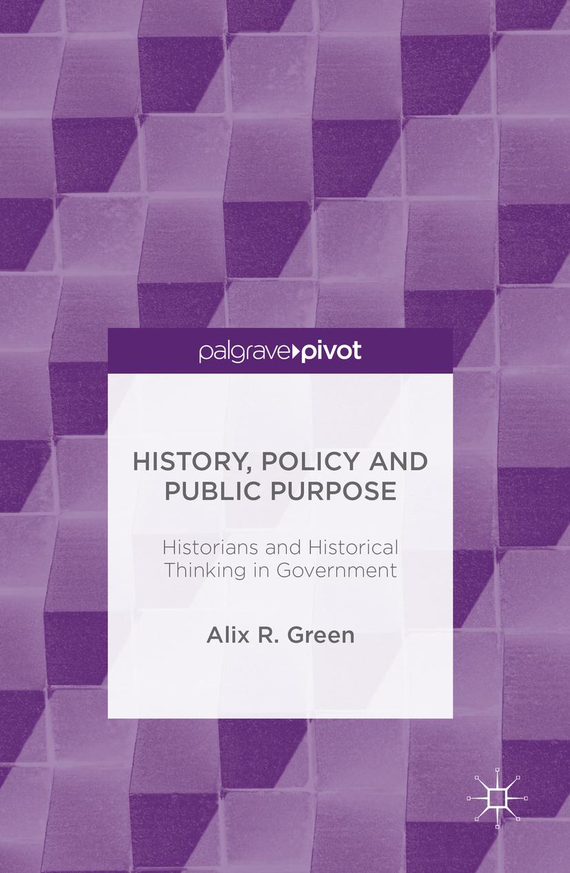 Green, Alix R. - History, Policy and Public Purpose, e-bok