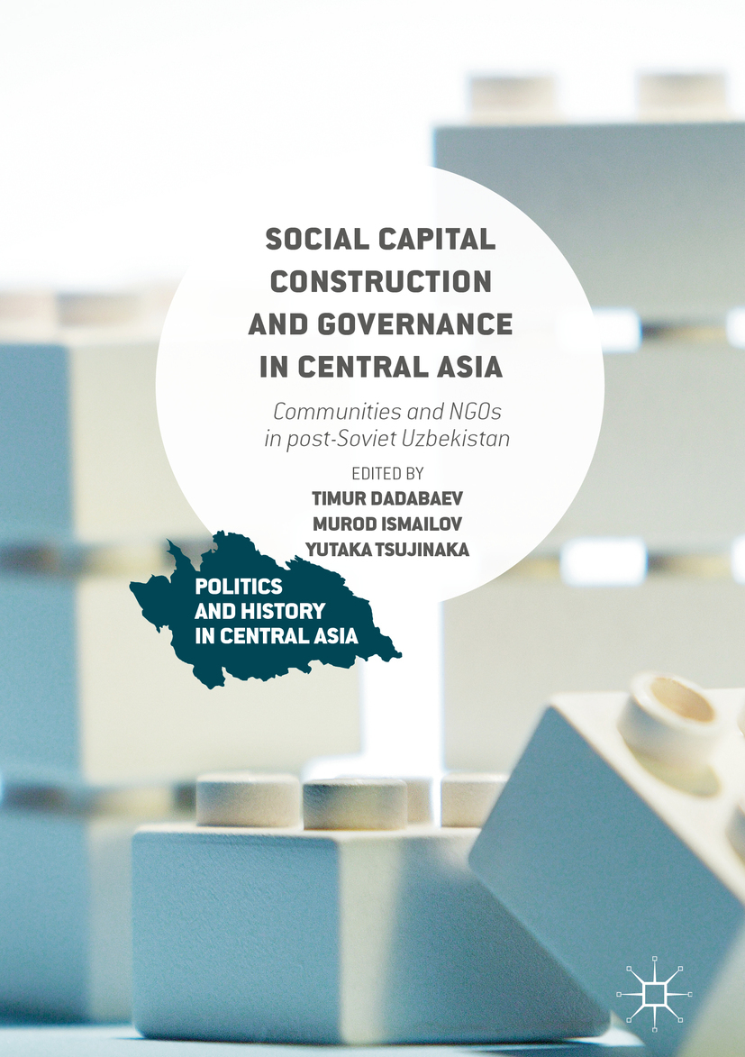 Dadabaev, Timur - Social Capital Construction and Governance in Central Asia, e-kirja