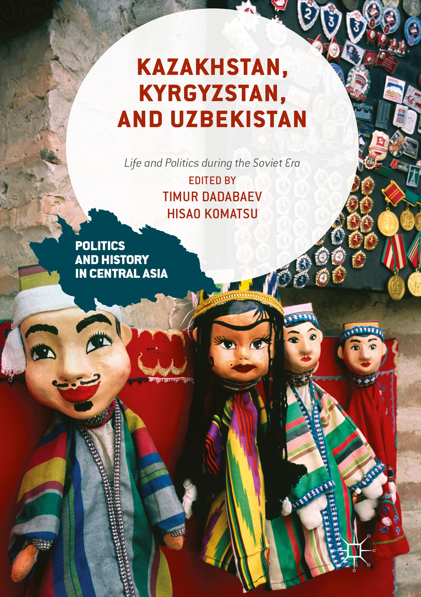 Dadabaev, Timur - Kazakhstan, Kyrgyzstan, and Uzbekistan, ebook