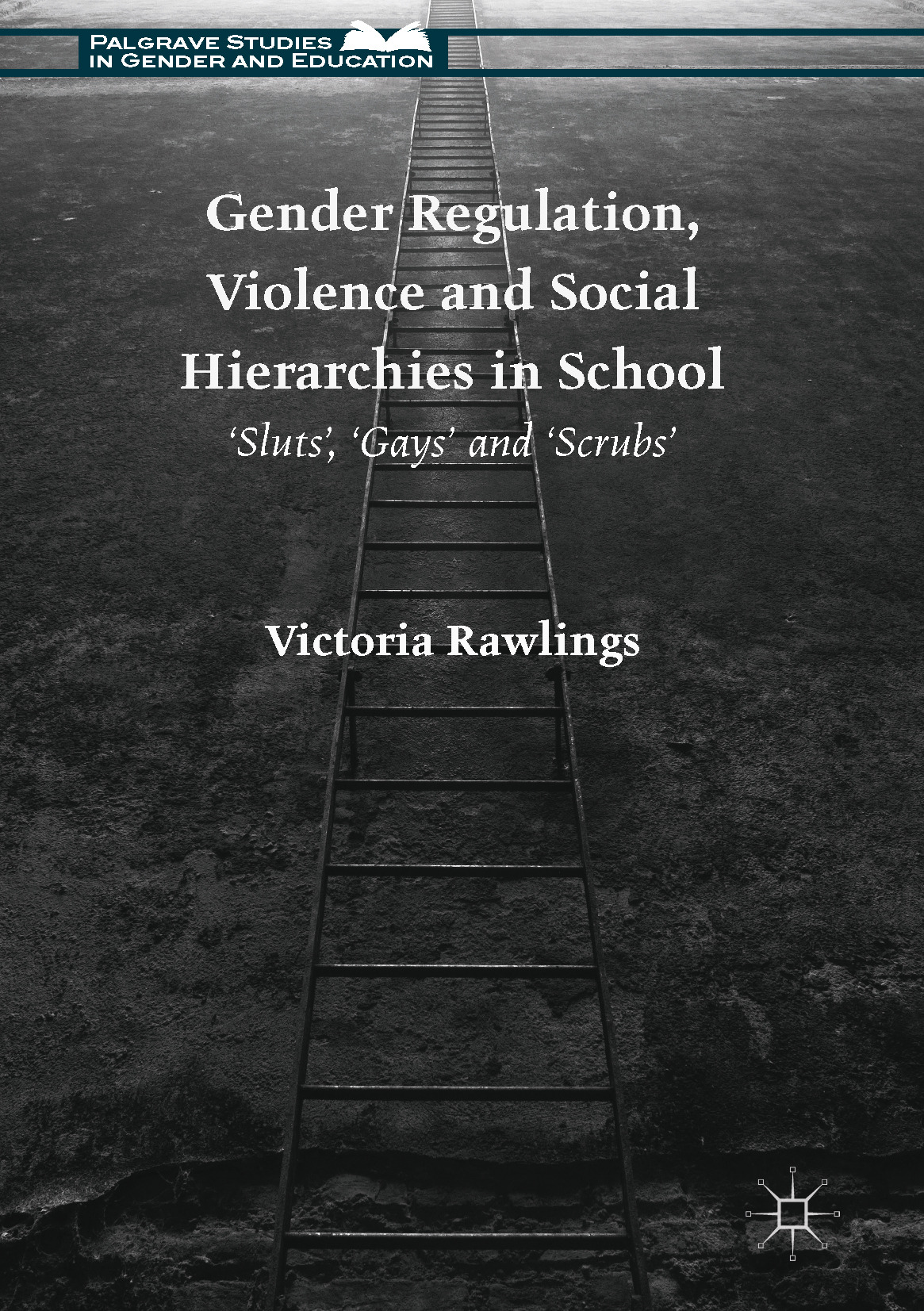 Rawlings, Victoria - Gender Regulation, Violence and Social Hierarchies in School, ebook