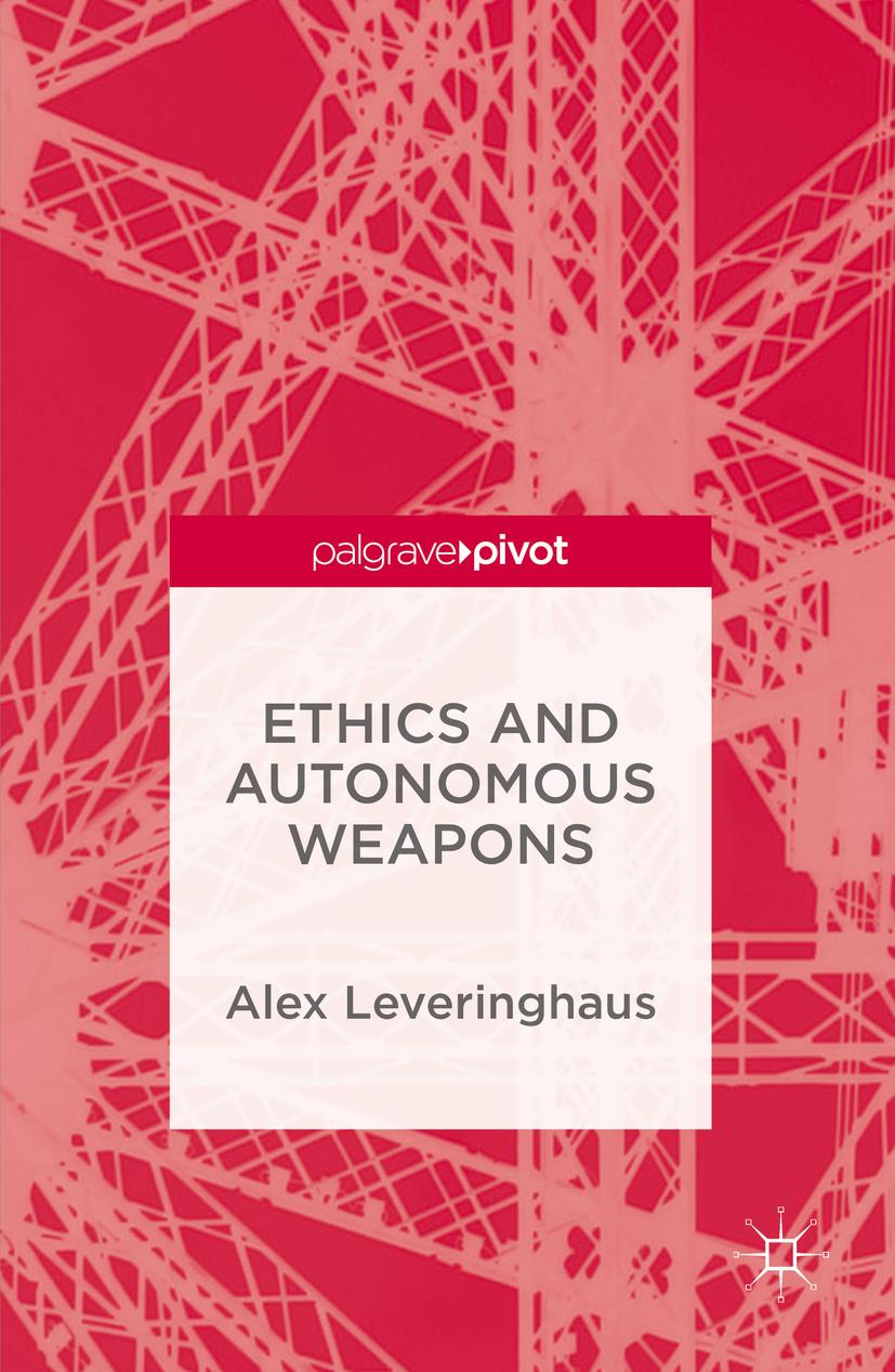 Leveringhaus, Alex - Ethics and Autonomous Weapons, ebook