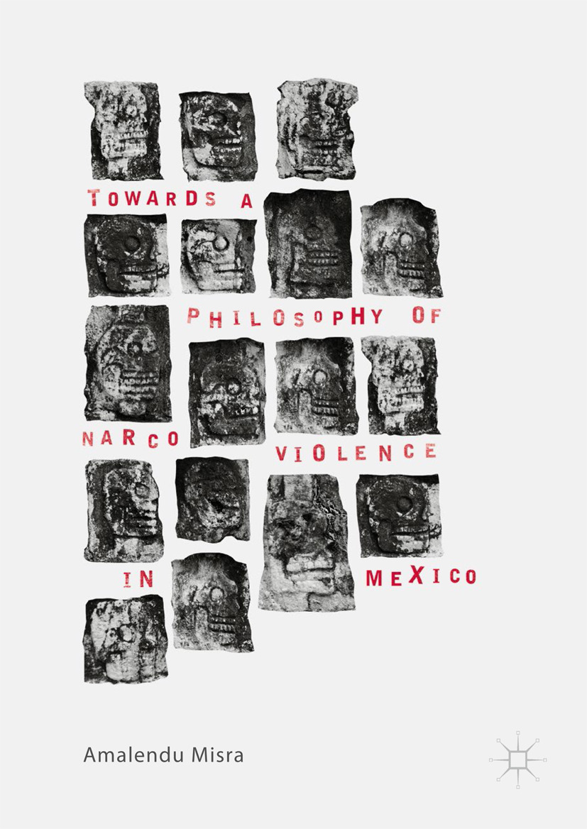 Misra, Amalendu - Towards a Philosophy of Narco Violence in Mexico, ebook