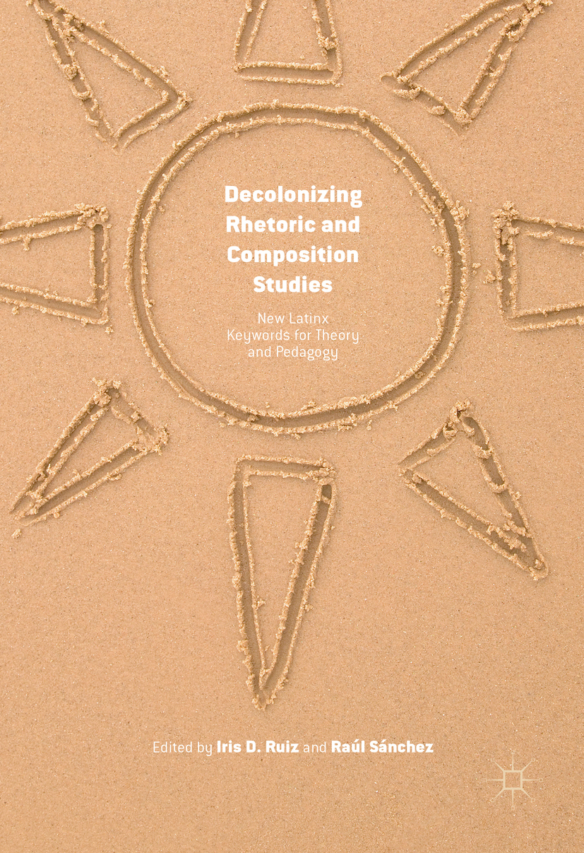 Ruiz, Iris D. - Decolonizing Rhetoric and Composition Studies, ebook