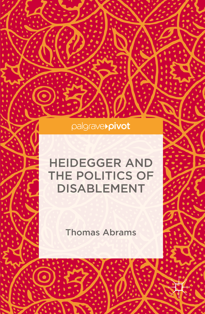 Abrams, Thomas - Heidegger and the Politics of Disablement, ebook