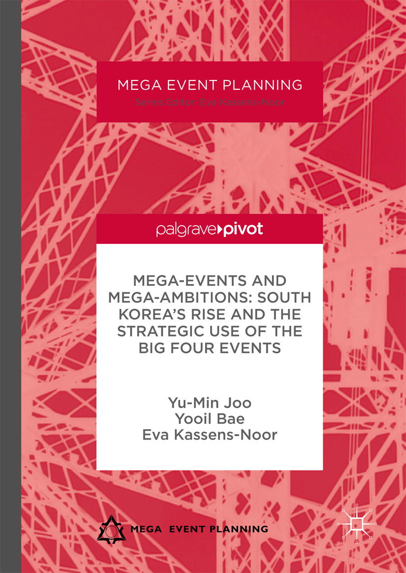 Bae, Yooil - Mega-Events and Mega-Ambitions: South Korea's Rise and the Strategic Use of the Big Four Events, ebook