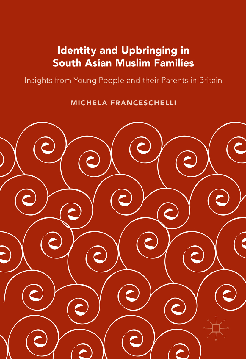 Franceschelli, Michela - Identity and Upbringing in South Asian Muslim Families, ebook