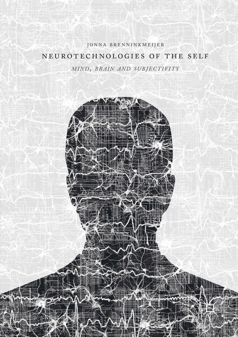 Brenninkmeijer, Jonna - Neurotechnologies of the Self, ebook