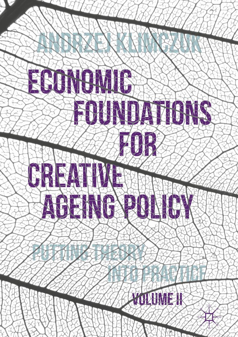 Klimczuk, Andrzej - Economic Foundations for Creative Ageing Policy, Volume II, ebook