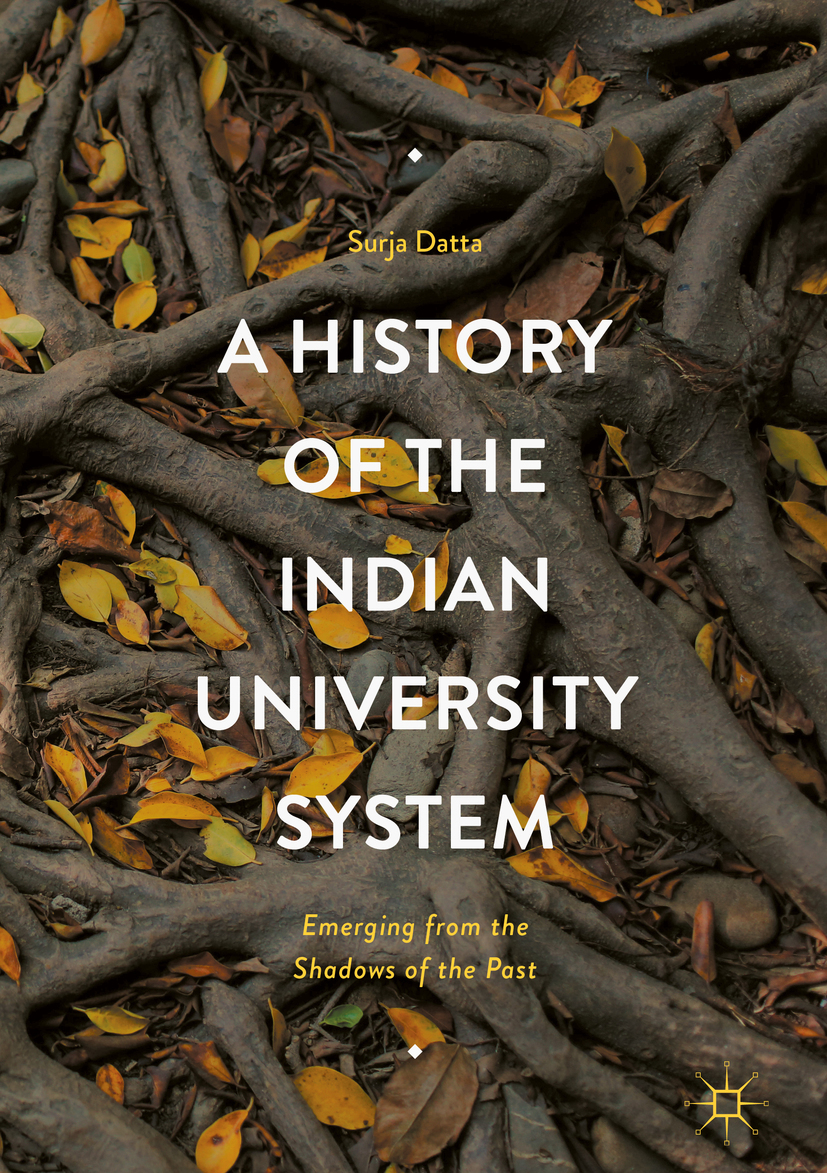 Datta, Surja - A History of the Indian University System, ebook