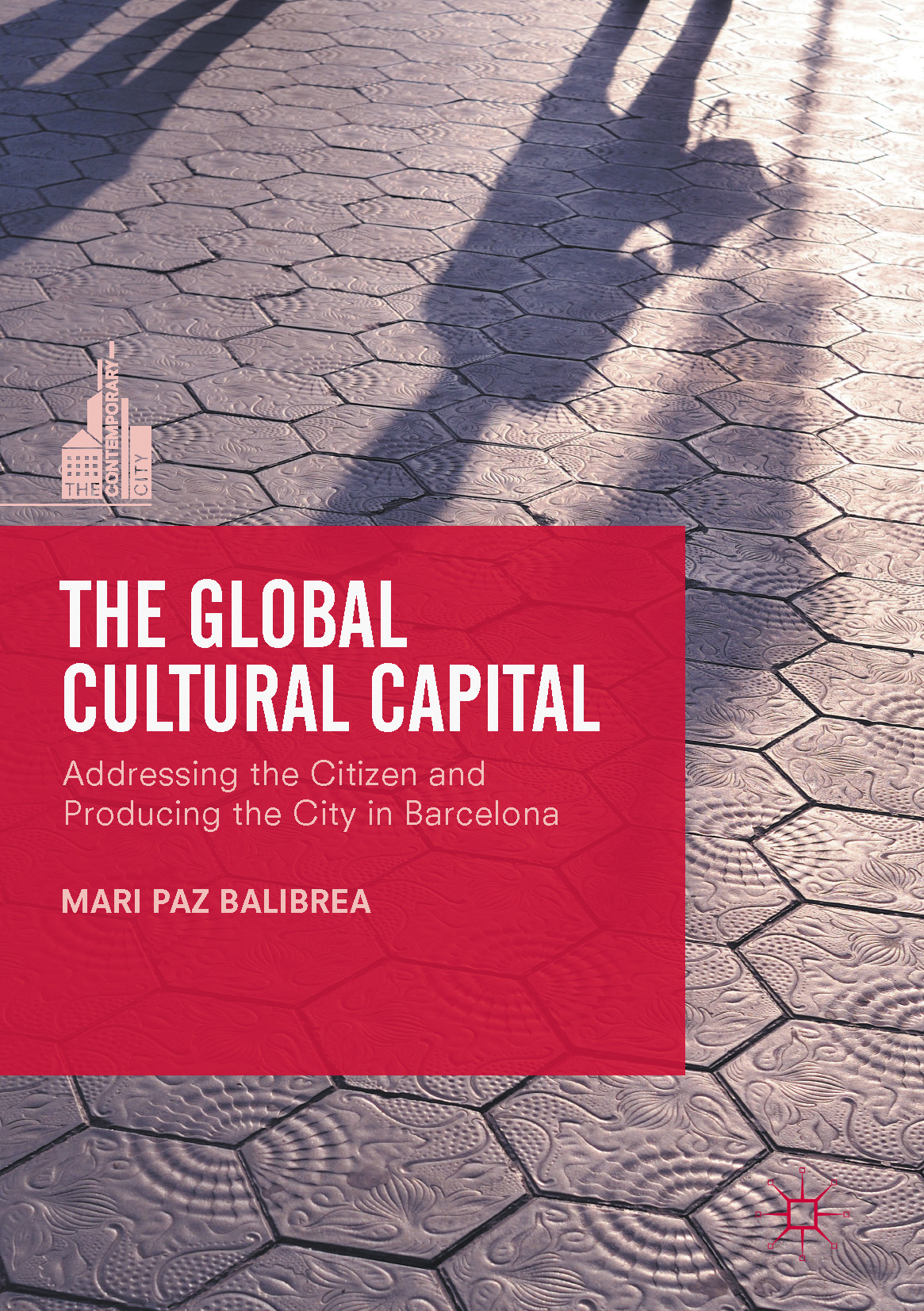 Balibrea, Mari Paz - The Global Cultural Capital, ebook