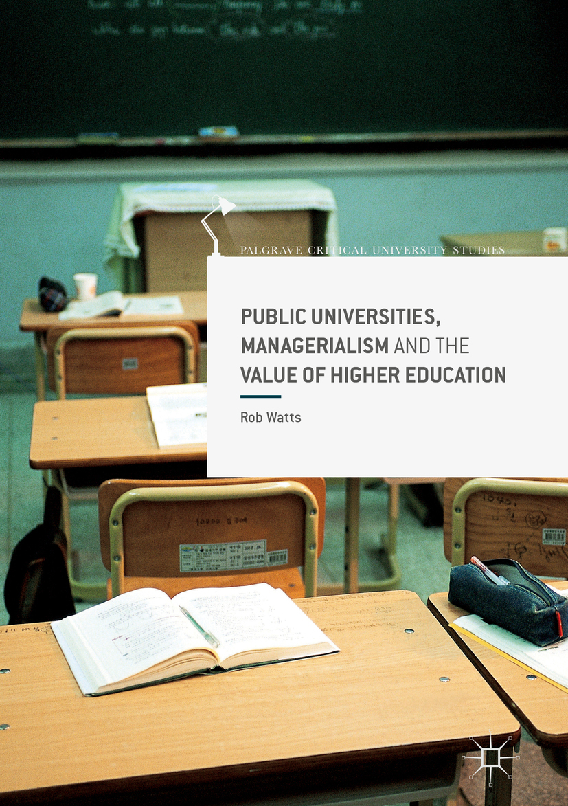 Watts, Rob - Public Universities, Managerialism and the Value of Higher Education, ebook