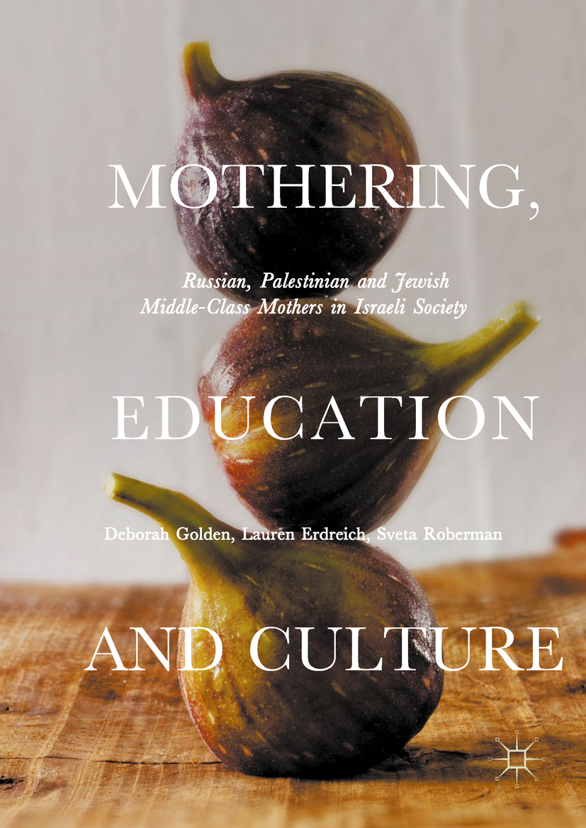 Erdreich, Lauren - Mothering, Education and Culture, ebook