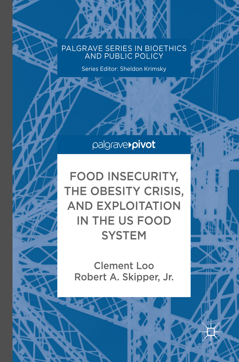 Jr., Robert A. Skipper, - Food Insecurity, the Obesity Crisis, and Exploitation in the US Food System, ebook
