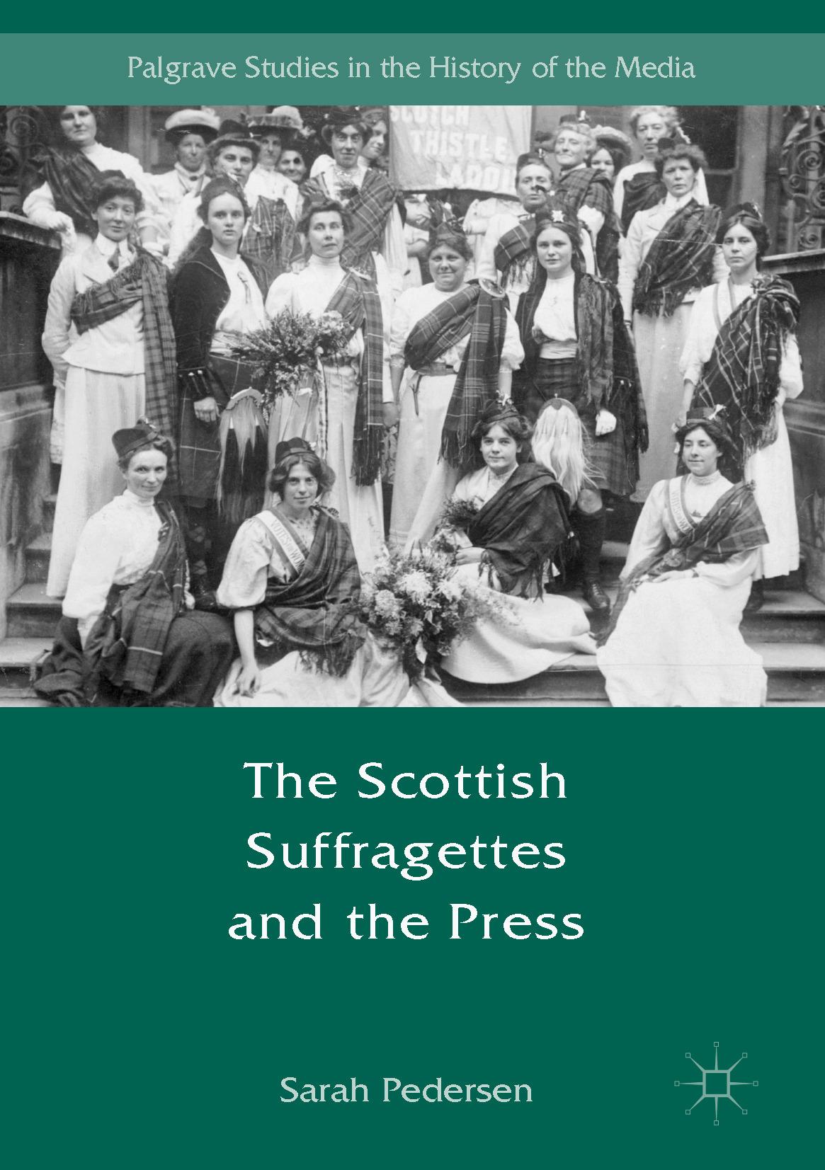 Pedersen, Sarah - The Scottish Suffragettes and the Press, ebook