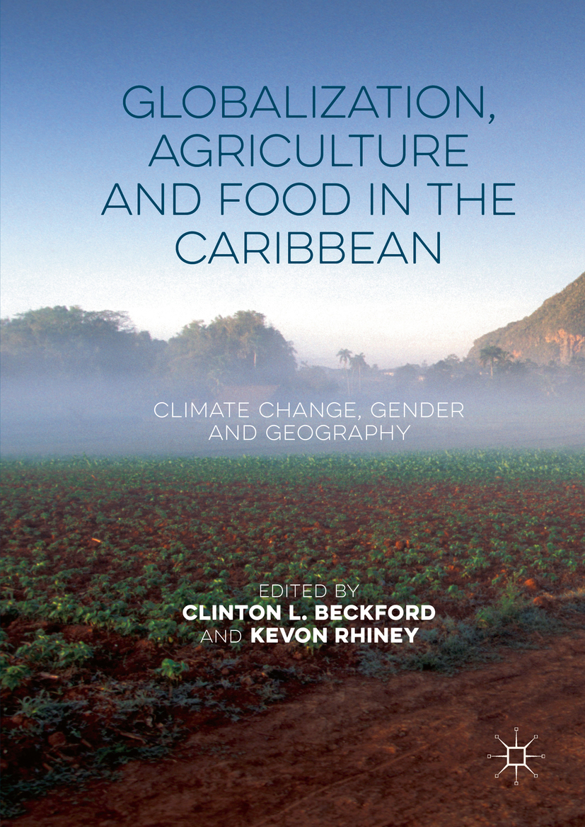 Beckford, Clinton L. - Globalization, Agriculture and Food in the Caribbean, ebook
