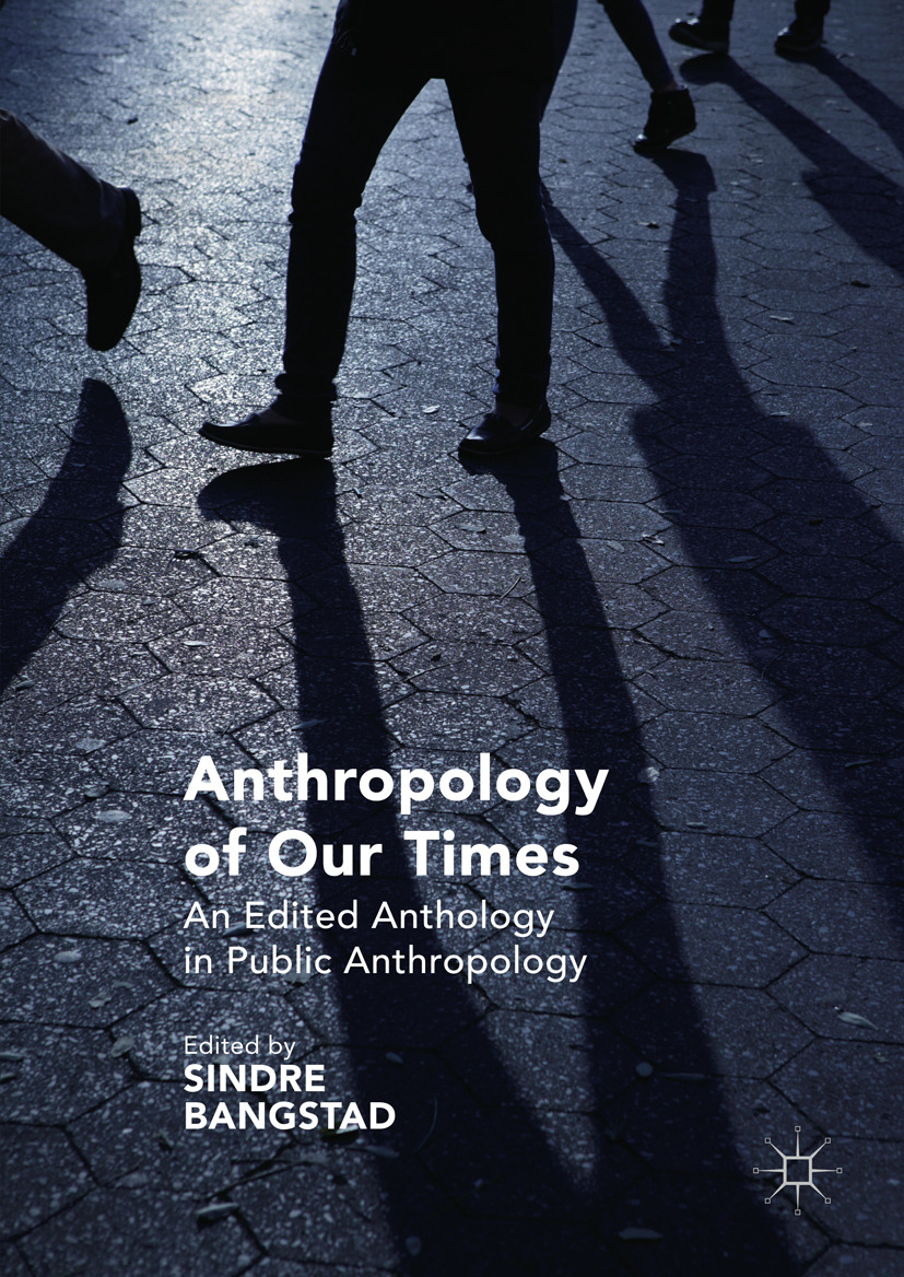 Bangstad, Sindre - Anthropology of Our Times, ebook