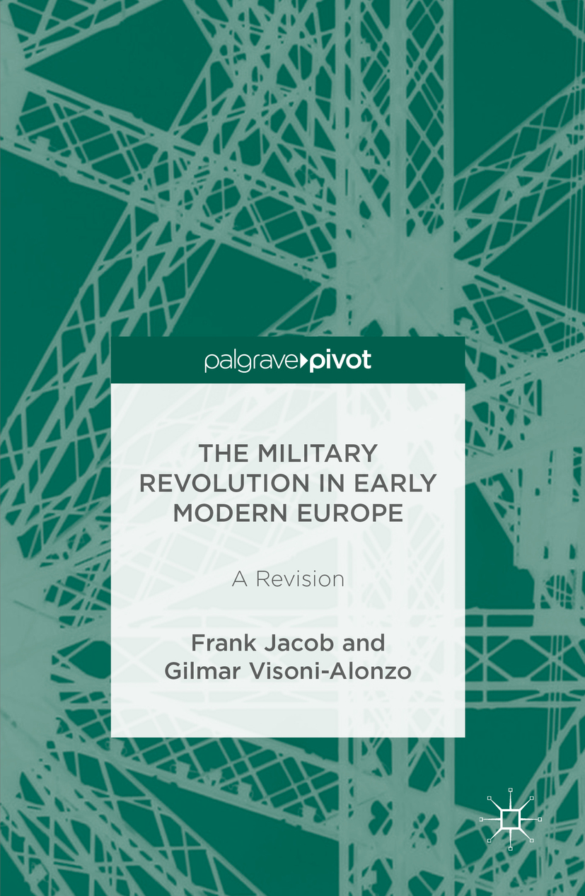 Jacob, Frank - The Military Revolution in Early Modern Europe, ebook