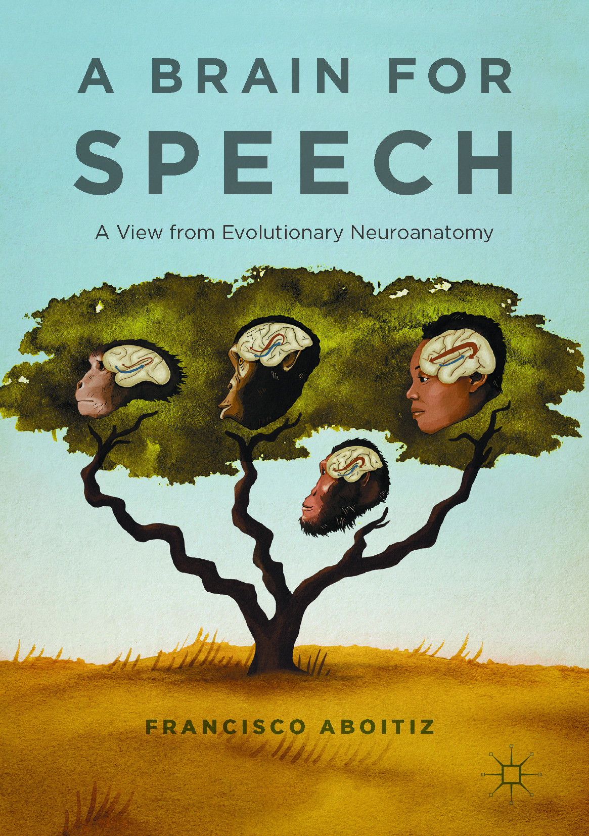 Aboitiz, Francisco - A Brain for Speech, ebook