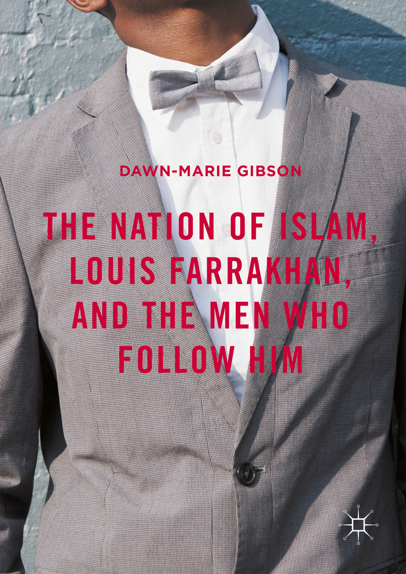 Gibson, Dawn-Marie - The Nation of Islam, Louis Farrakhan, and the Men Who Follow Him, ebook
