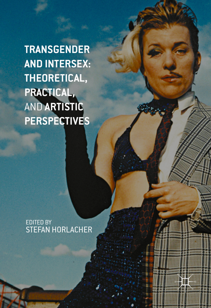 Horlacher, Stefan - Transgender and Intersex: Theoretical, Practical, and Artistic Perspectives, ebook