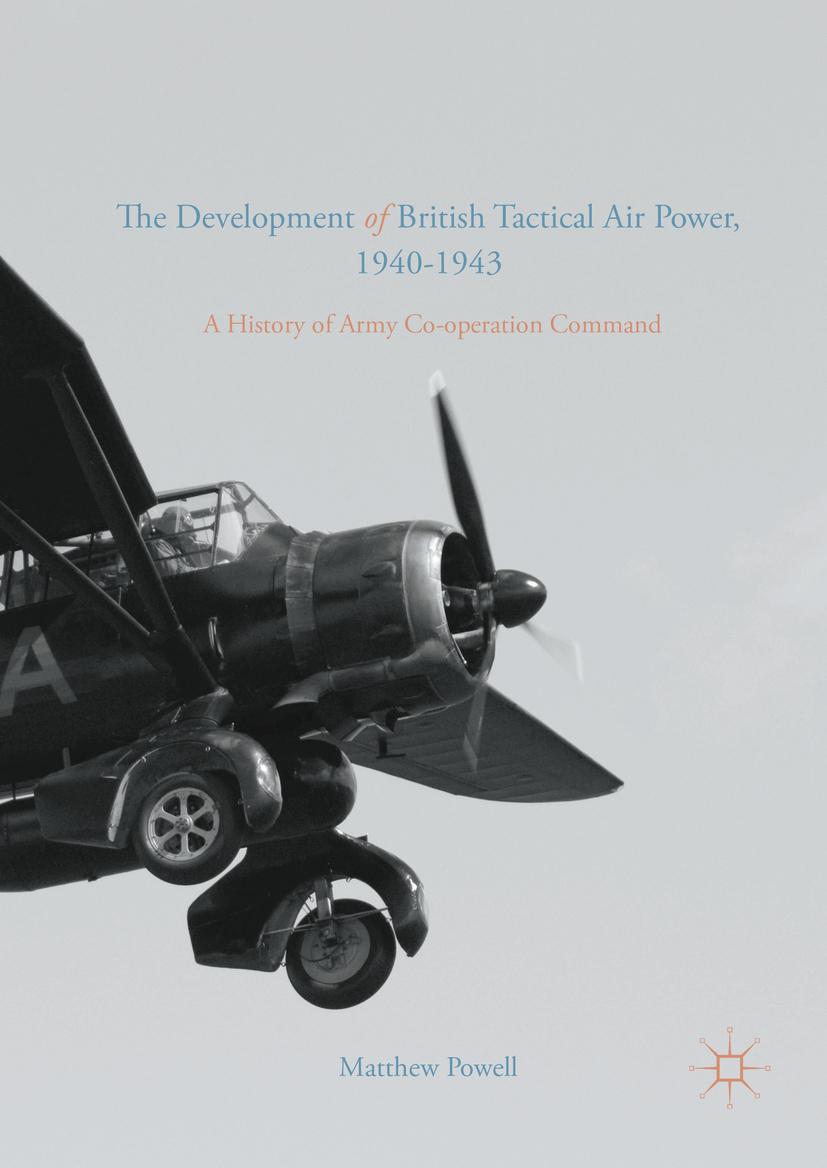 Powell, Matthew - The Development of British Tactical Air Power, 1940-1943, ebook