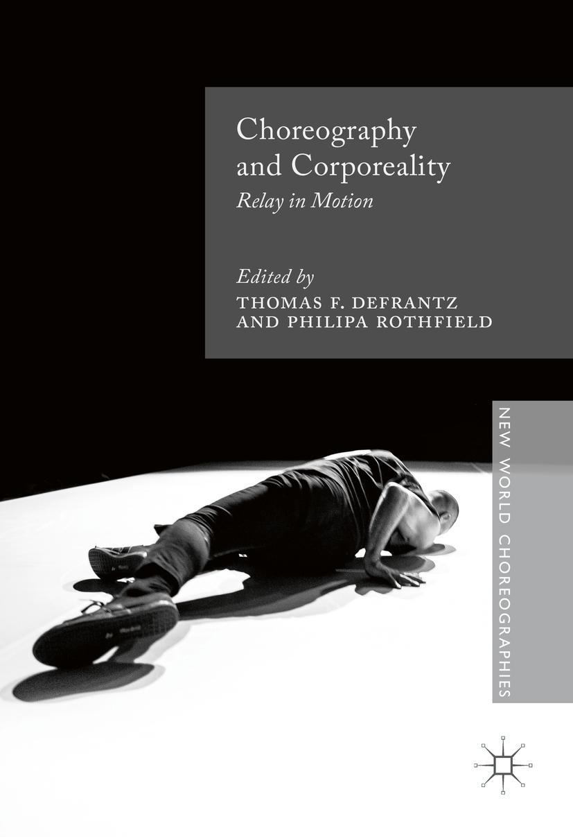 DeFrantz, Thomas F. - Choreography and Corporeality, e-kirja