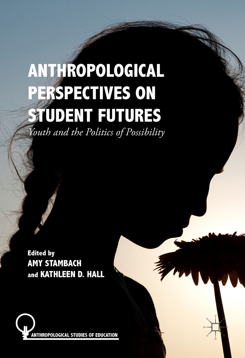 Hall, Kathleen D. - Anthropological Perspectives on Student Futures, ebook