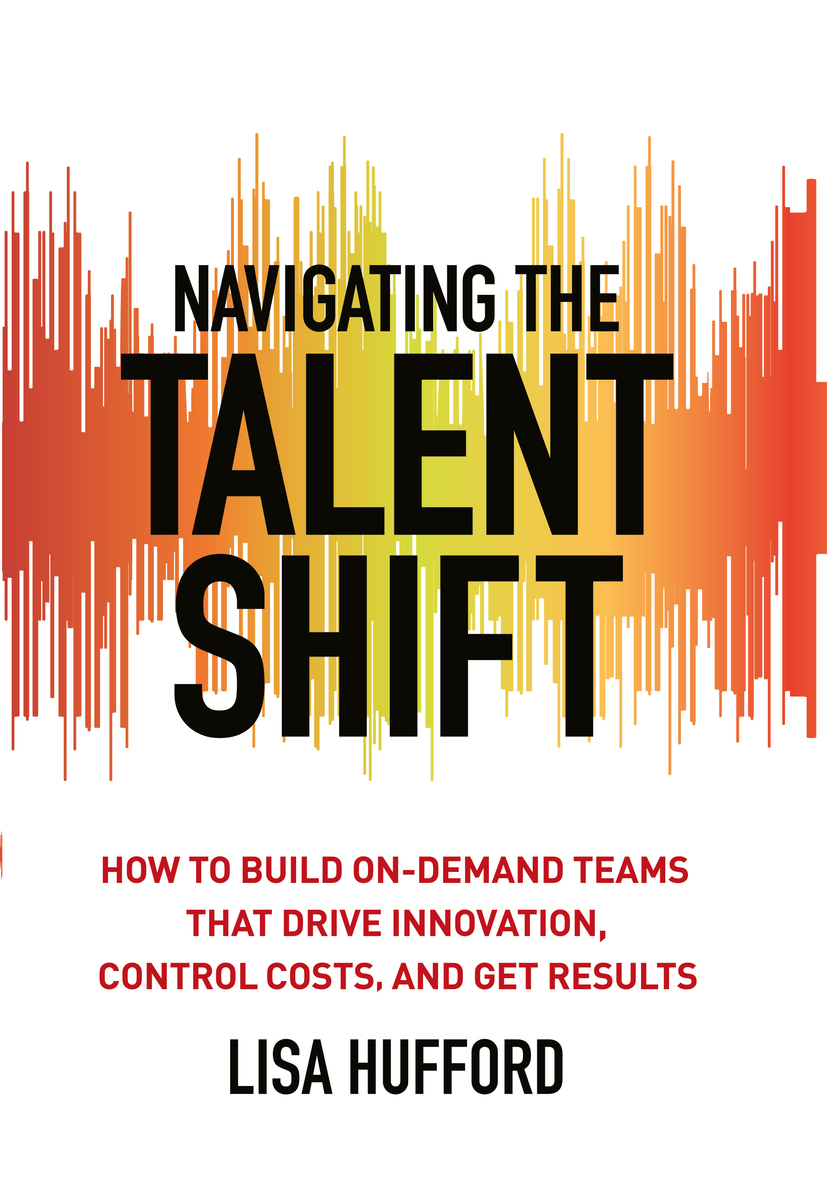 Hufford, Lisa - Navigating the Talent Shift, ebook
