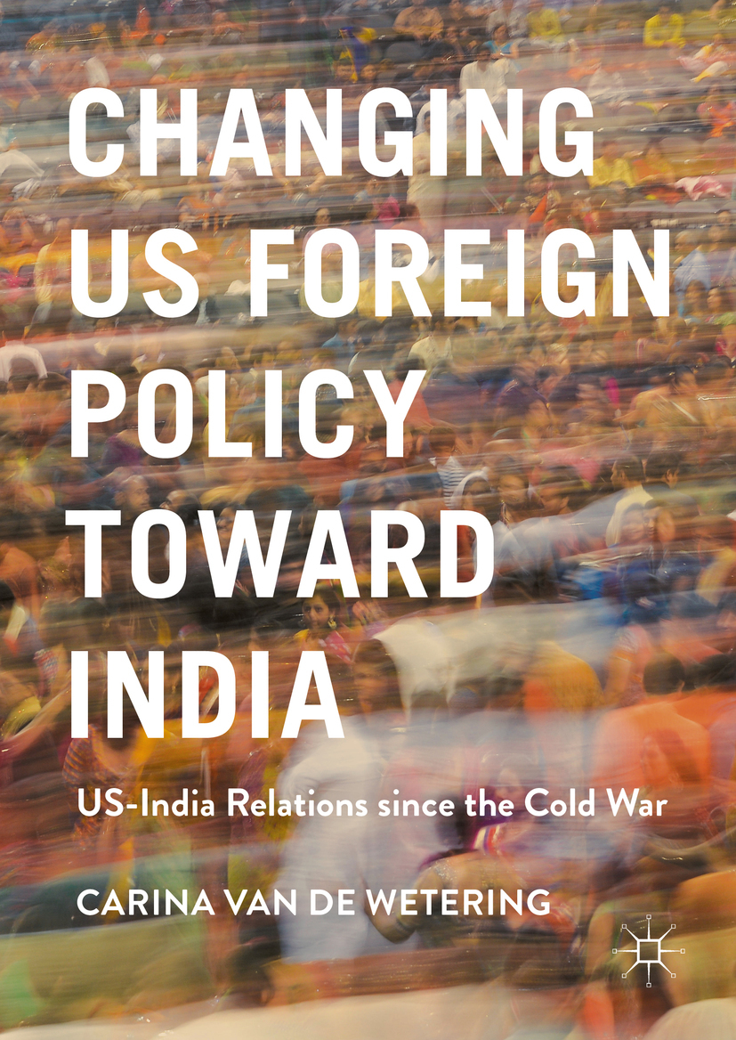 Wetering, Carina van de - Changing US Foreign Policy toward India, ebook
