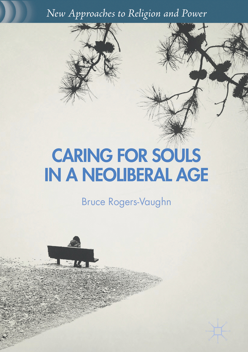 Rogers-Vaughn, Bruce - Caring for Souls in a Neoliberal Age, ebook