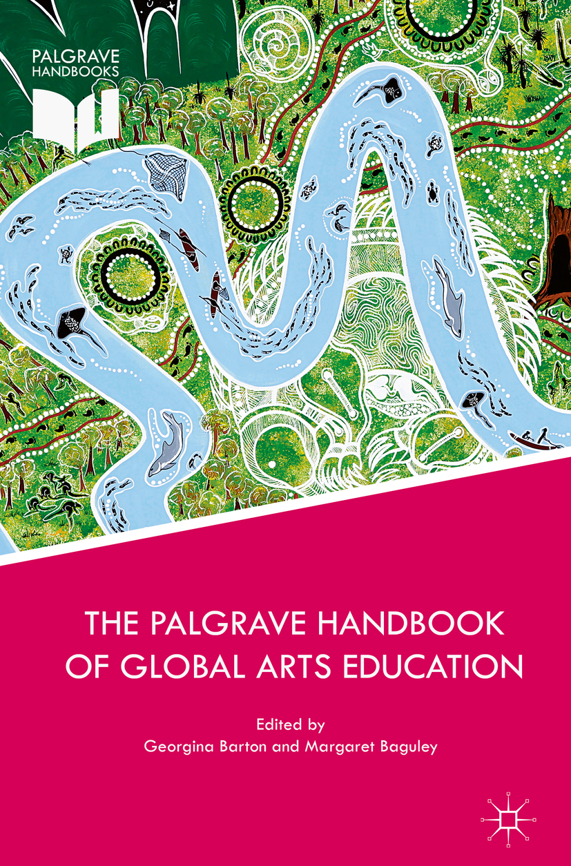 Baguley, Margaret - The Palgrave Handbook of Global Arts Education, e-kirja