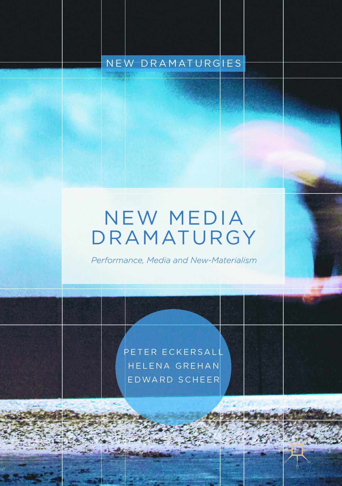 Eckersall, Peter - New Media Dramaturgy, ebook