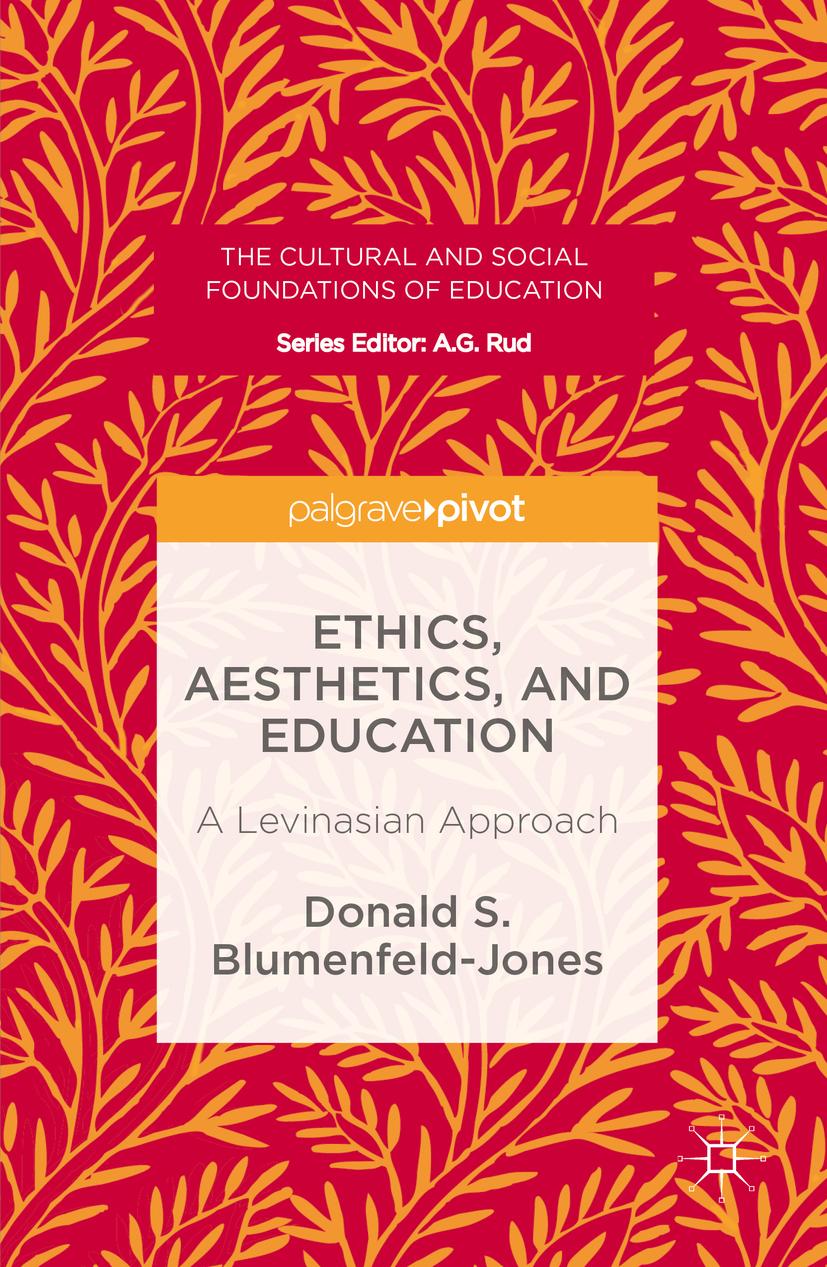 Blumenfeld-Jones, Donald S. - Ethics, Aesthetics, and Education, ebook