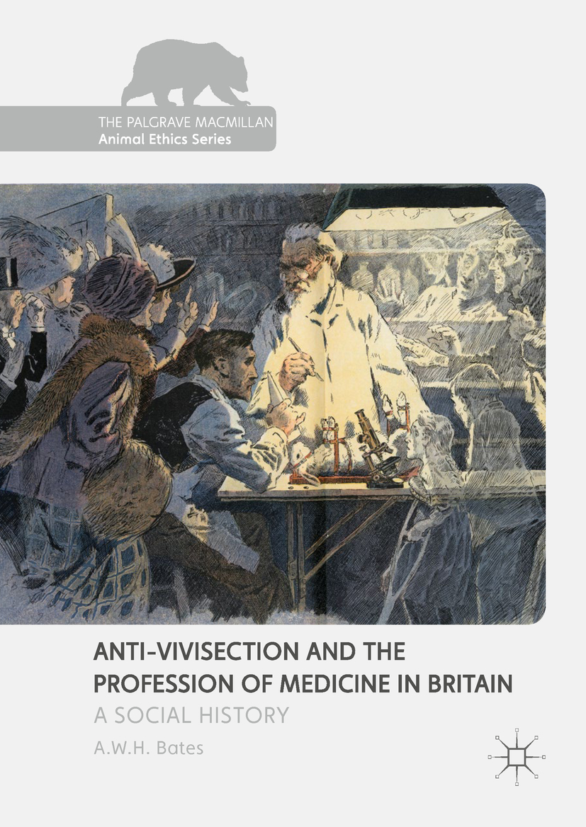 Bates, A.W.H. - Anti-Vivisection and the Profession of Medicine in Britain, ebook