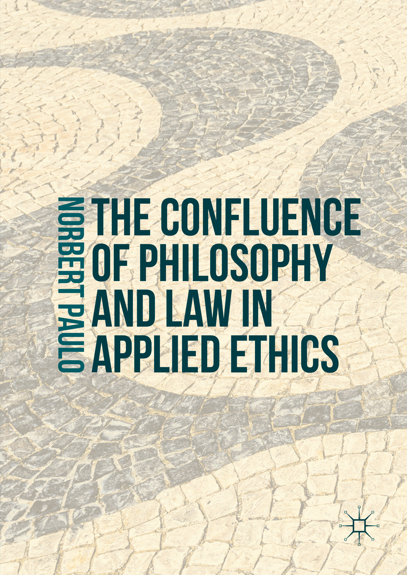 Paulo, Norbert - The Confluence of Philosophy and Law in Applied Ethics, ebook
