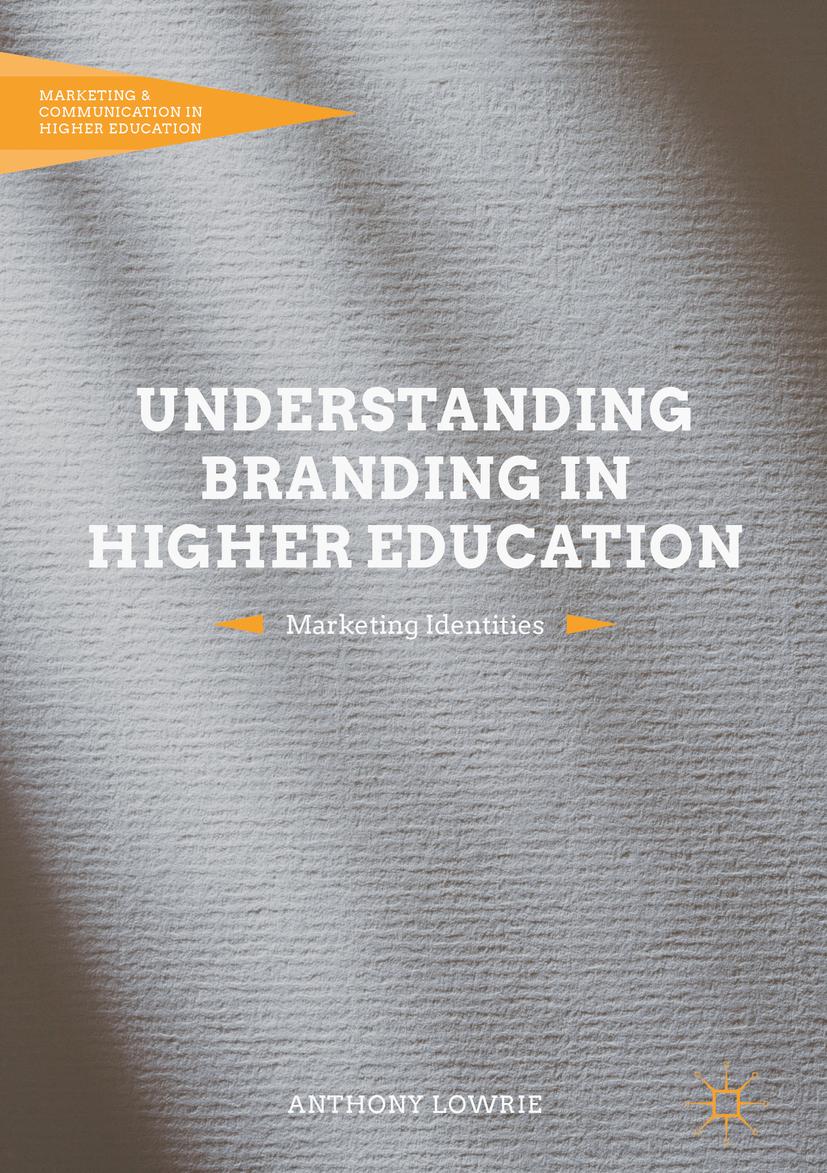 Lowrie, Anthony - Understanding Branding in Higher Education, ebook