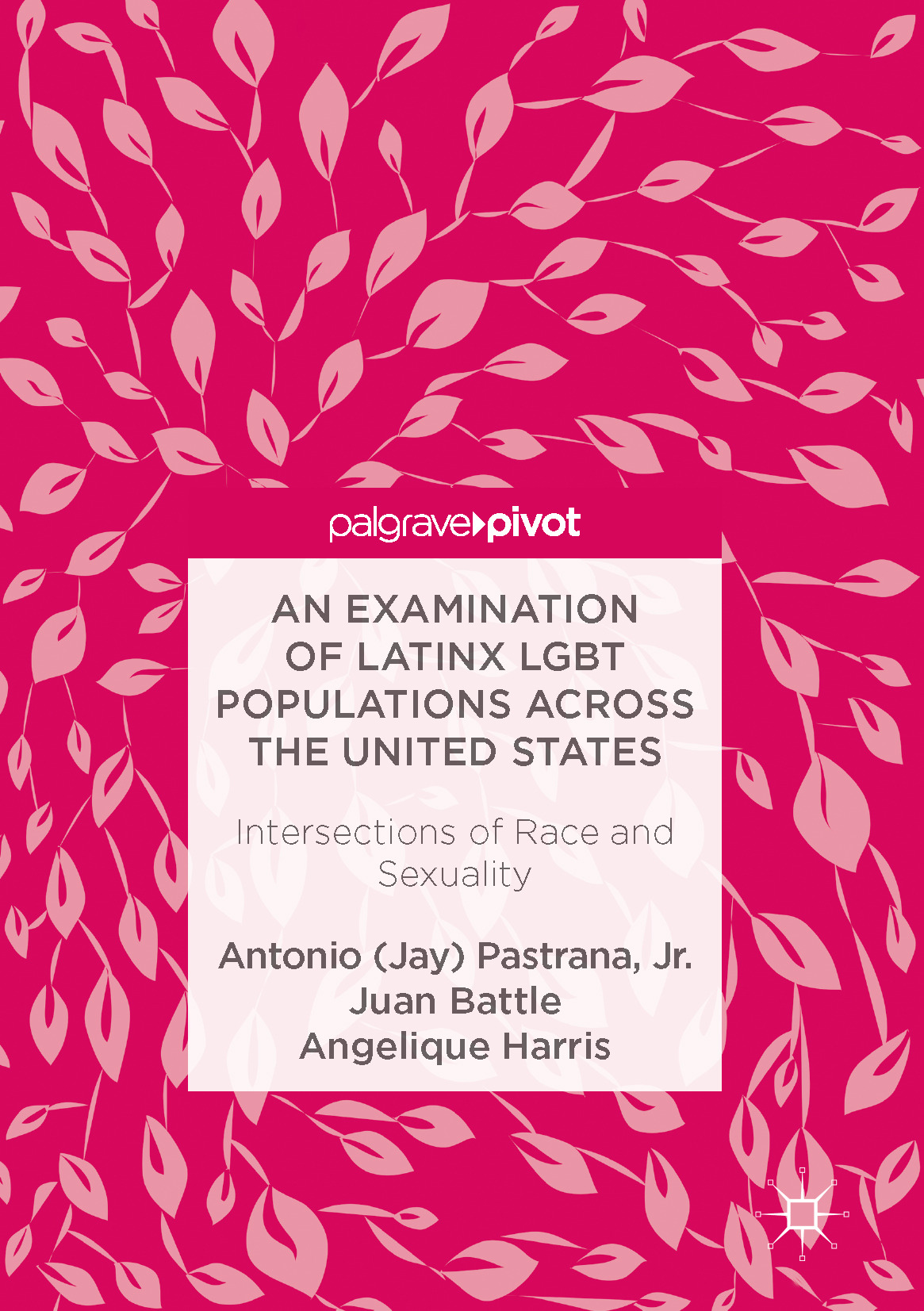 Battle, Juan - An Examination of Latinx LGBT Populations Across the United States, ebook