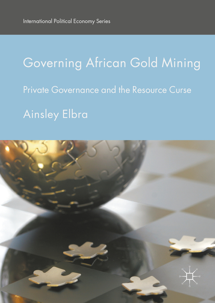 Elbra, Ainsley - Governing African Gold Mining, ebook
