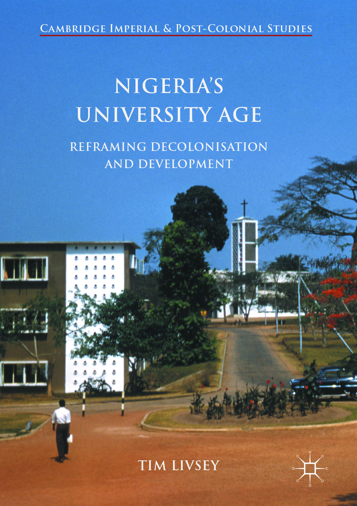 Livsey, Tim - Nigeria's University Age, ebook