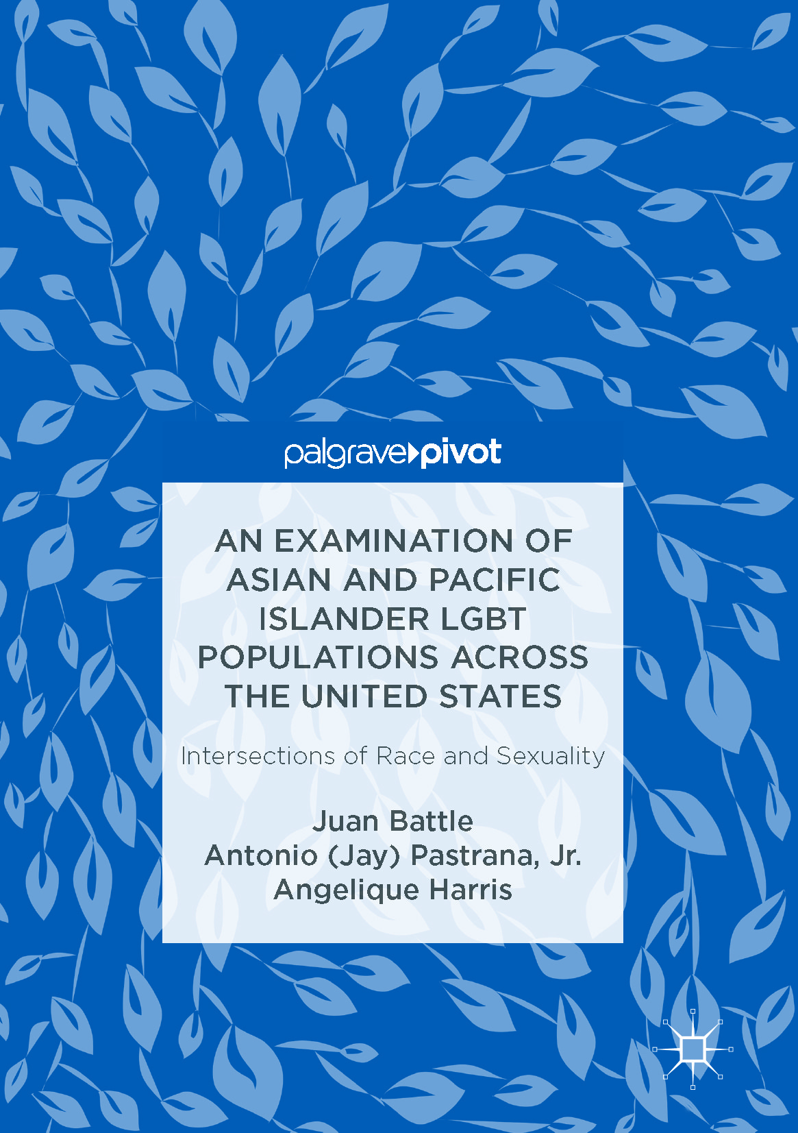 Battle, Juan - An Examination of Asian and Pacific Islander LGBT Populations Across the United States, ebook