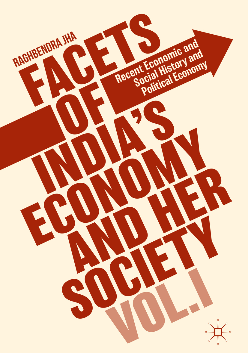 Jha, Raghbendra - Facets of India's Economy and Her Society Volume I, ebook
