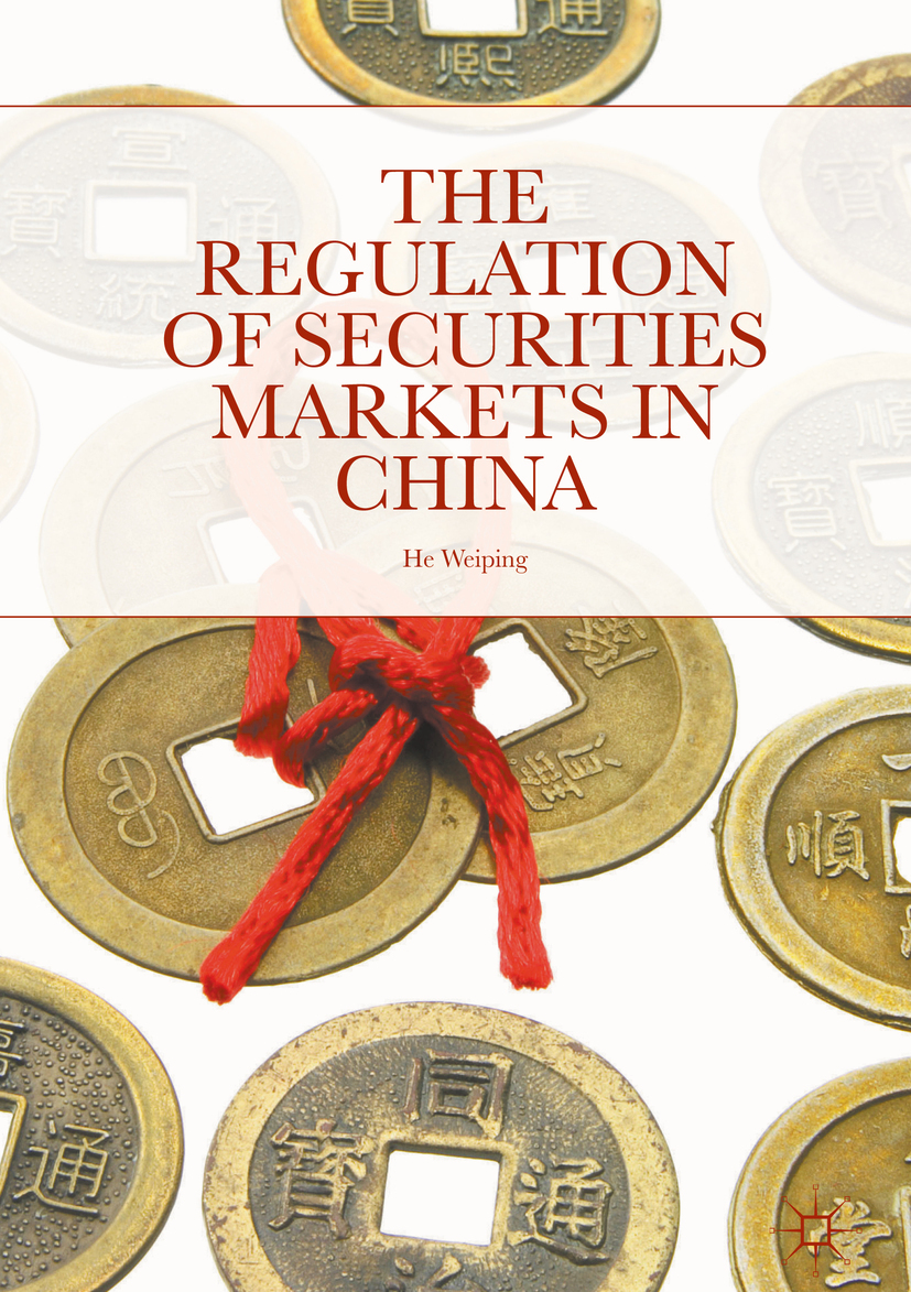He, Weiping - The Regulation of Securities Markets in China, ebook