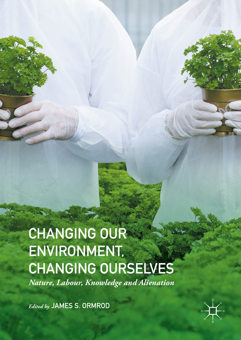 Ormrod, James S. - Changing our Environment, Changing Ourselves, e-bok