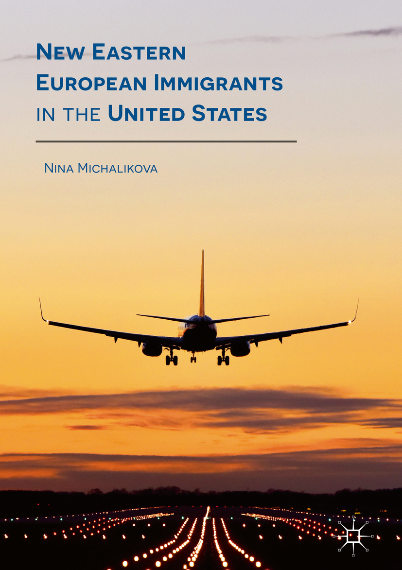 Michalikova, Nina - New Eastern European Immigrants in the United States, ebook