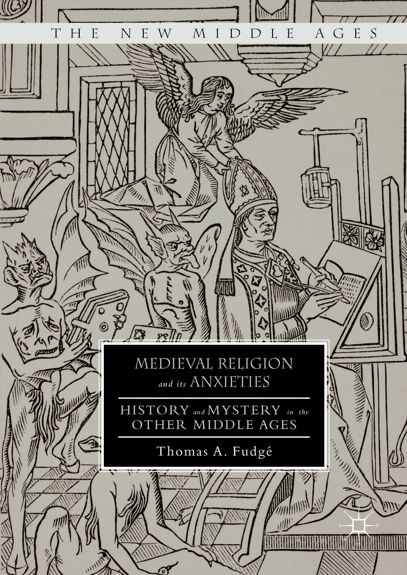 Fudgé, Thomas A. - Medieval Religion and its Anxieties, ebook